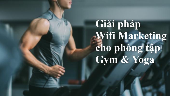 Giải pháp wifi marketing cho phòng tập Gym & Yoga