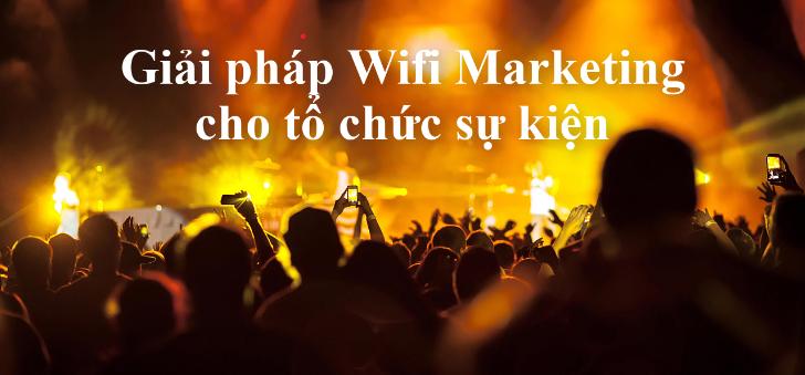 Giải pháp wifi marketing cho tổ chức sự kiện